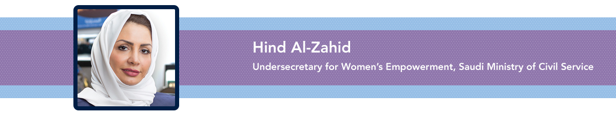 Hind Al-Zahid, Undersecretary for Women's Empowerment, Saudi Ministry of Civil Service