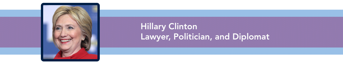 Hillary Clinton, Lawyer, Politician, and Diplomat