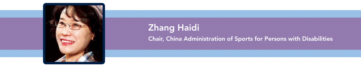 Zhang Haidi, Chair of the China Administration of Sports for Persons with Disabilities