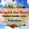 Around the World Series - Palestine